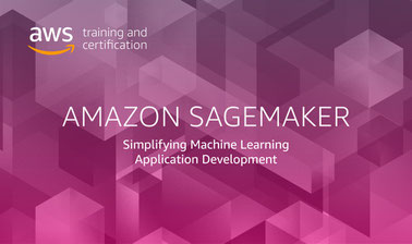 Amazon SageMaker: Simplifying Machine Learning Application Development