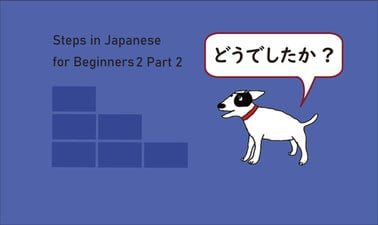 Steps in Japanese for Beginners2 Part2