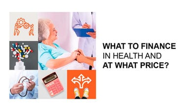 What to Finance in Health and at What Price?