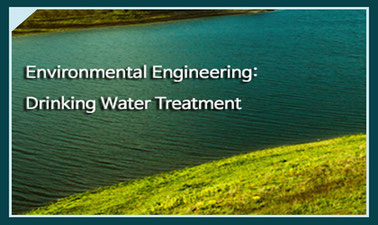 Environmental Engineering: Drinking Water Treatment