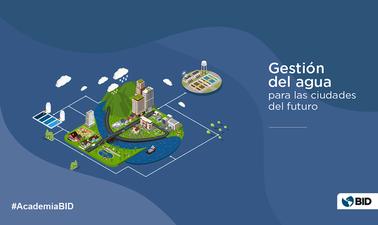 Gestión del agua para las ciudades del futuro