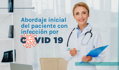 COVID - 19: Abordaje inicial del paciente con infección por Covid-19
