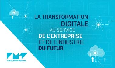 La transformation digitale au service de l'entreprise et de l'industrie du futur (2021-2022)