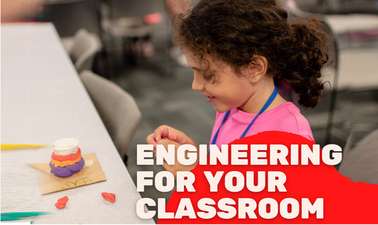 Engineering for Your Classroom K – 3