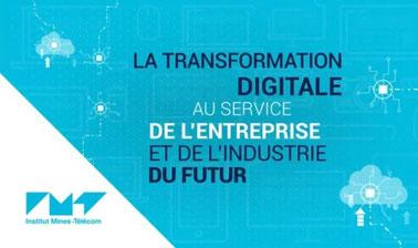 La transformation digitale au service de l'entreprise et de l'industrie du futur