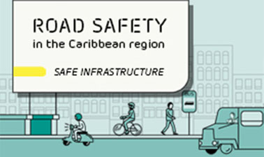 Road safety in the Caribbean region: safe infrastructure