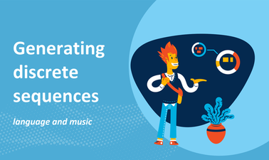 Generating discrete sequences: language and music